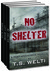 No Shelter Trilogy (No Shel...