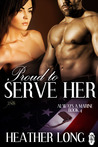 Proud to Serve Her by Heather Long