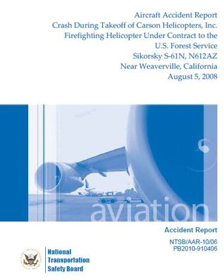 Aircraft Accident Report Crash During Takeoff of Carson Helicopters, Inc. Firefighting Helicopter Under Contract to the U.S. Forest Service Sikorsky S‐61N, N612AZ Near Weaverville, California