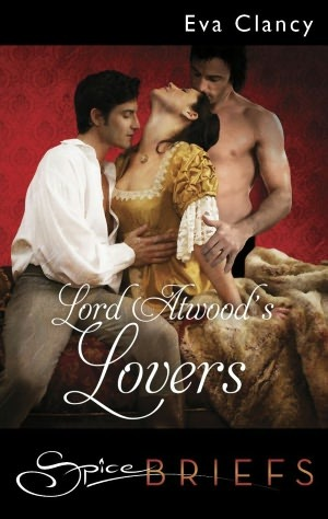 Lord Atwood's Lovers by Eva Clancy