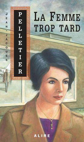 La femme trop tard by Jean-Jacques Pelletier