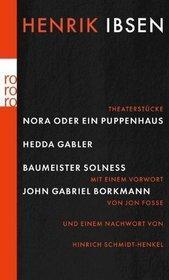 Nora Oder Ein Puppenhaus / Hedda Gabler / Baumeister Solness / John Gabriel Borkman