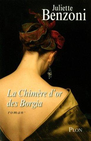 La Chimère D'or Des Borgia