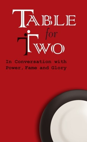 Table for Two: In Conversation with Power, Fame and Glory