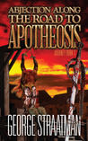 Abjection along the Road to Apotheosis (Journey, #2)