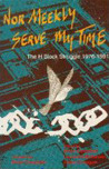 Nor Meekly Serve My Time: The H-Block Struggle, 1976-1981