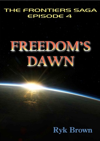 Freedom's Dawn (The Frontiers Saga #4)