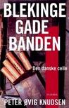 Blekingegadebanden - Den danske celle