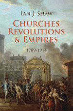 Churches, Revolutions And Empires: 1789-1914