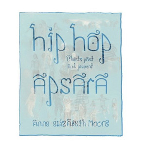 Hip Hop Apsara: Ghosts Past and Present