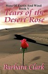 Tears Of The Desert Rose (Sons of Earth and Wind, #5)
