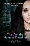 The Vampire Hunter's Daughter:  Complete Collection (The Vampire Hunter's Daughter, #1-6)