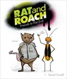 Rat and Roach Friends to the End by David Covell