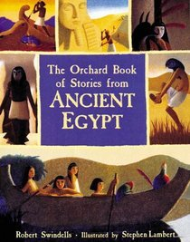 The Orchard Book Of Stories From Ancient Egypt
