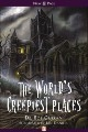 The World's Creepiest Places by Bob Curran