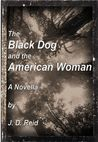 The Black Dog and The American Woman
