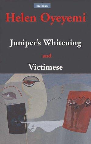 Juniper's Whitening / Victimese por Helen Oyeyemi
