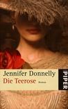 Die Teerose by Jennifer Donnelly