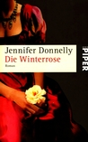 Die Winterrose by Jennifer Donnelly