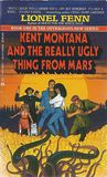 Kent Montana and the Really Ugly Thing from Mars