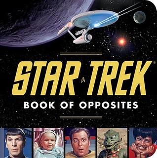 Star Trek Book of Opposites by David Borgenicht