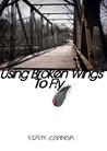 Using Broken Wings to Fly