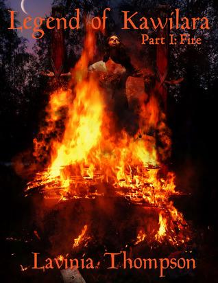 Legend of Kawilara, Part 1: Fire