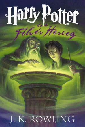 Harry Potter és a Félvér Herceg (Harry Potter, #6)