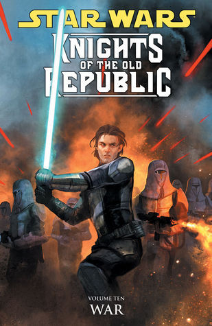 Star Wars: Knights of the Old Republic, Vol. 10: War (Star Wars: Knights of the Old Republic, #10)