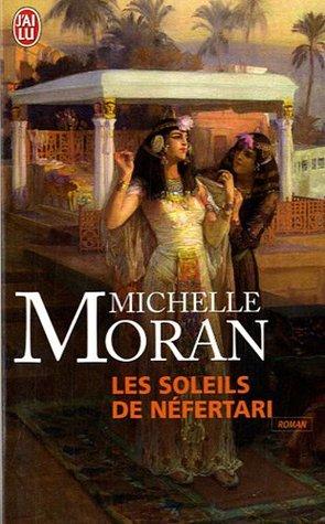 Les Soleils de Néfertari par Michelle Moran, Danièle Mazingarbe