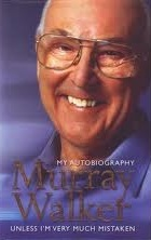 Murray Walker: Unless I'm Very Much Mistaken