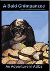 A Bald Chimpanzee: An Adventure in ABC's