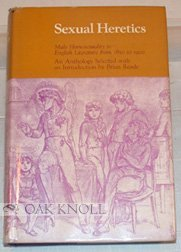 Sexual Heretics: Male Homosexuality In English Literature From 1850 To 1900: An Anthology