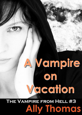 A Vampire on Vacation by Ally Thomas