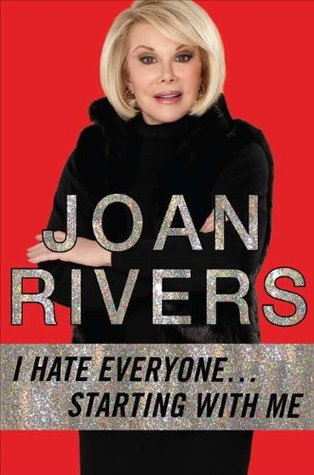[BOOKS] ✮ I Hate Everyone... Starting with Me  ✸ Joan Rivers – Vejega.info