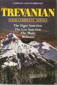 Trevanian: Four Complete Novels: The Eiger Sanction / The Loo Sanction / The Main / Shibumi