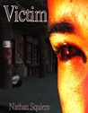 Victim by Nathan Squiers