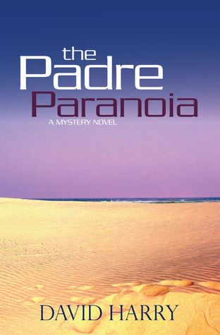 The padre paranoia by David Harry