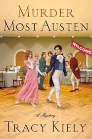 Murder Most Austen by Tracy Kiely