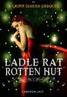 Ladle Rat Rotten Hut (The Grimm Diaries Prequels, #4)