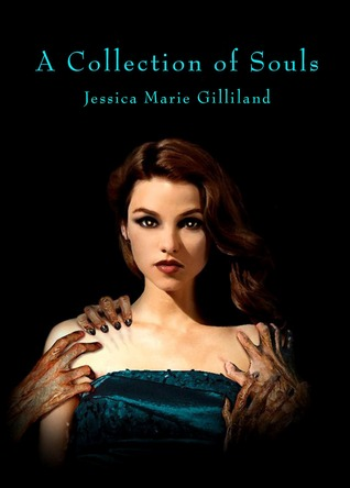 A Collection of Souls by Jessica Marie Gilliland