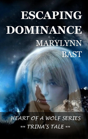 Ebook Escaping Dominance by MaryLynn Bast read!