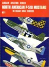 North American P-51D Mustang: In USAAF-USAF Service (Aircam Aviation, #1)