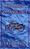 The Moon of Innocence by Uke Jackson