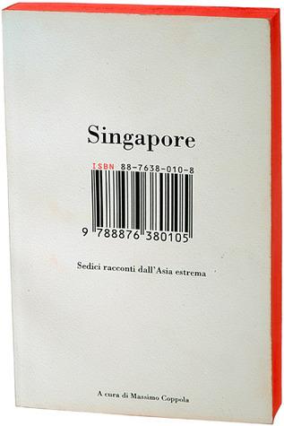 Singapore. Sedici racconti dall'Asia Estrema