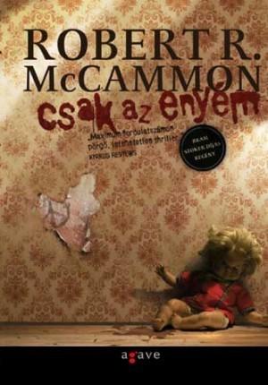 Ebook Csak az enyém by Robert R. McCammon DOC!