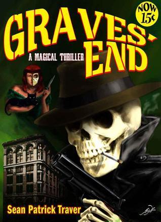 Graves' End by Sean Patrick Traver