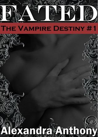 Fated(Vampire Destiny 1) (ePUB)