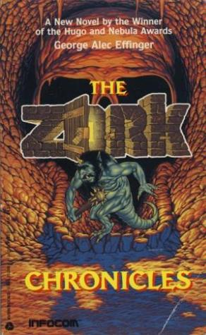 The Zork Chronicles (Infocom, #5) by George Alec Effinger