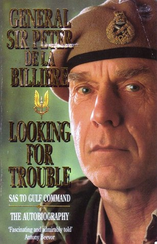 Looking For Trouble by Peter De La Billiere